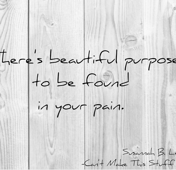 There's Beautiful Purpose to be Found in Your Pain